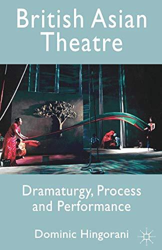 9780230211391: British Asian Theatre: Dramaturgy, Process and Performance