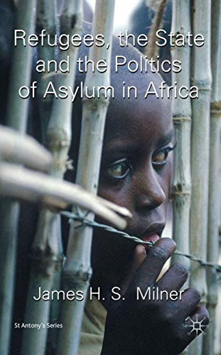 9780230215047: Refugees, the State and the Politics of Asylum in Africa (St Antony's)