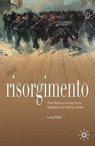 9780230216709: Risorgimento: The History of Italy from Napolean to Nation-State