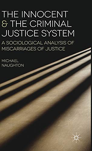 9780230216907: The Innocent and the Criminal Justice System: A Sociological Analysis of Miscarriages of Justice