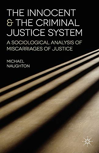 9780230216914: The Innocent and the Criminal Justice System: A Sociological Analysis of Miscarriages of Justice