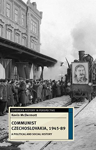 9780230217140: Communist Czechoslovakia, 1945-89: A Political and Social History (European History in Perspective)