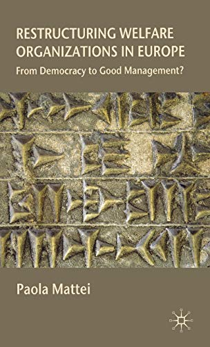 9780230217324: Restructuring Welfare Organizations in Europe: From Democracy to Good Management?
