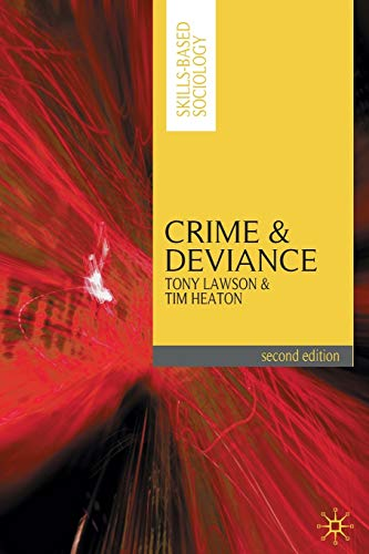 Crime and Deviance (Skills-Based Sociology): Lawson, Tony; Heaton, Tim
