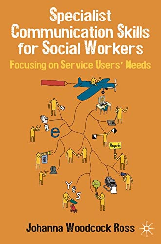 9780230218048: Specialist Communication Skills for Social Workers: Focusing on Service Users' Needs