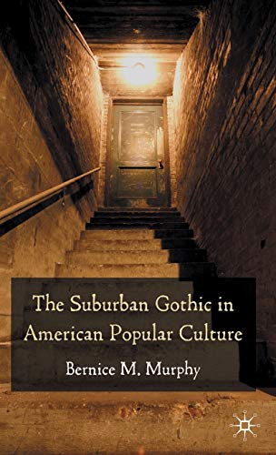 9780230218109: The Suburban Gothic in American Popular Culture