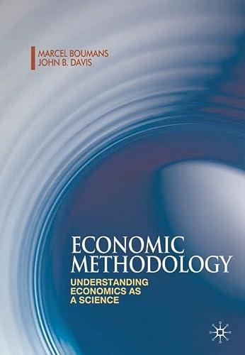 9780230218130: Economic Methodology: Understanding Economics as a Science