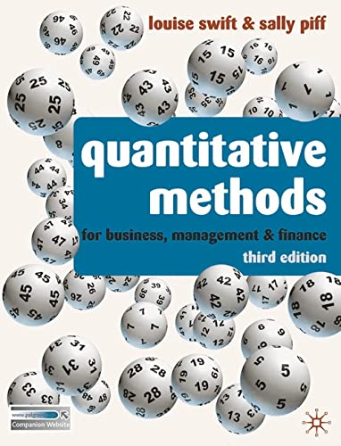Quantitative Methods: for Business, Management and Finance: Louise Swift, Sally