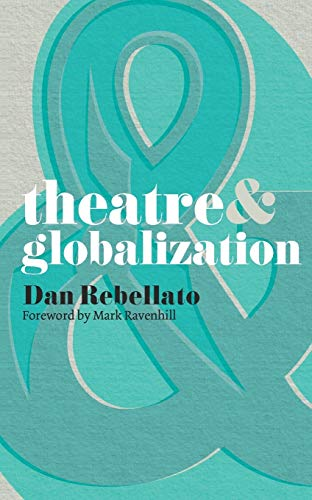 9780230218307: Theatre and Globalization
