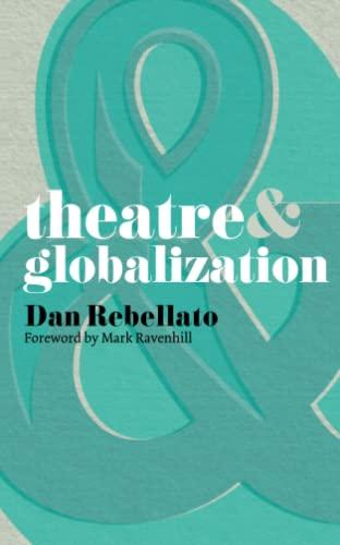 9780230218307: Theatre & Globalization