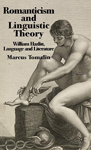 9780230218338: Romanticism and Linguistic Theory: William Hazlitt, Language, and Literature