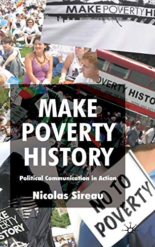 9780230218550: Make Poverty History: Political Communication in Action