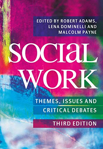 Social Work: Themes, Issues and Critical Debates.: ADAMS R. &