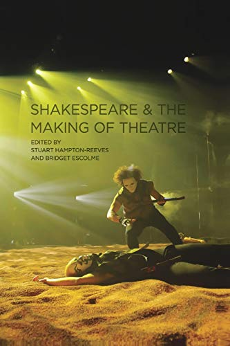 9780230218673: Shakespeare and the Making of Theatre