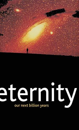 9780230219311: Eternity: Our Next Billion Years: Humanity's Next Billion Years (Macmillan Science)