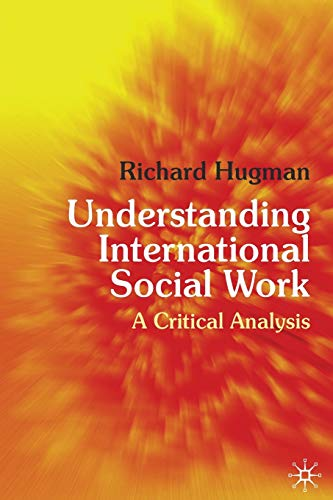 9780230219595: Understanding International Social Work: A Critical Analysis