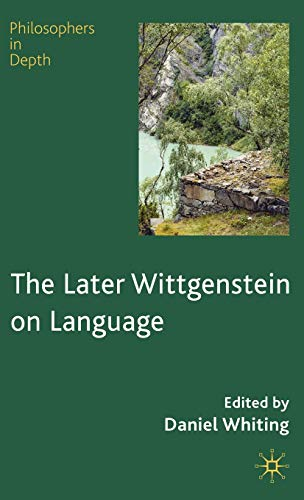 9780230219687: The Later Wittgenstein on Language (Philosophers in Depth)