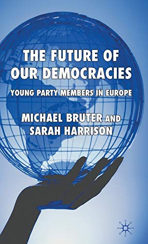 9780230219731: The Future of our Democracies: Young Party Members in Europe