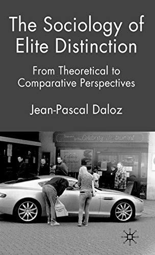9780230220270: The Sociology of Elite Distinction: From Theoretical to Comparative Perspectives