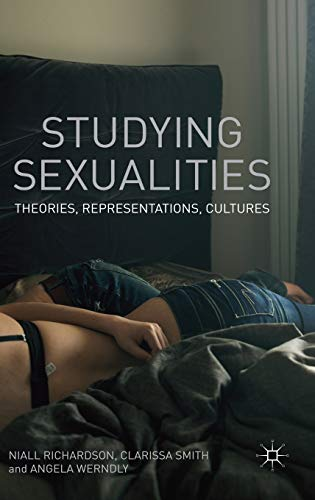 9780230220423: Studying Sexualities: Theories, Representations, Cultures