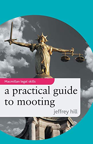 9780230220683: A Practical Guide to Mooting (Palgrave MacMillan Legal Skills)