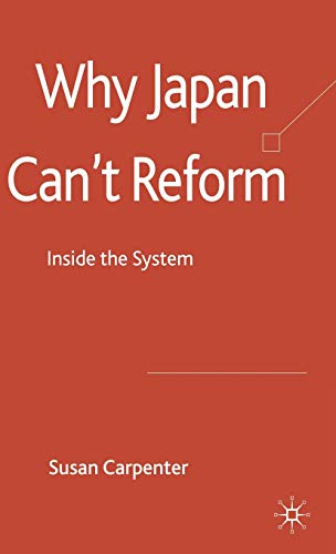 9780230220706: Why Japan Can't Reform: Inside the System