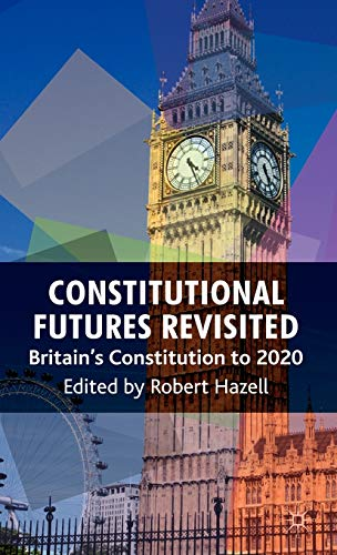 9780230220744: Constitutional Futures Revisited: Britain's Constitution to 2020