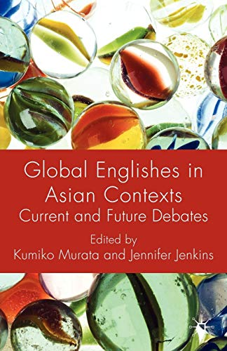 9780230221031: Global Englishes in Asian Contexts: Current and Future Debates