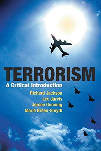 Terrorism: A Critical Introduction (9780230221185) by Richard Jackson; Lee Jarvis; Jeroen Gunning; Marie Breen-Smyth