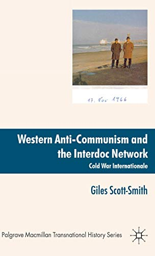 9780230221260: Western Anti-Communism and the Interdoc Network: Cold War Internationale
