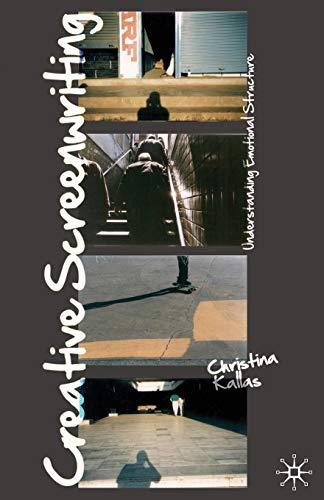 9780230221413: Creative Screenwriting: Understanding Emotional Structure