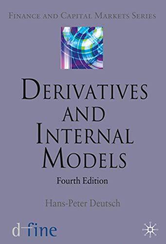 Derivatives and Internal Models Finance and Capital Markets: Hans-Peter Deutsch