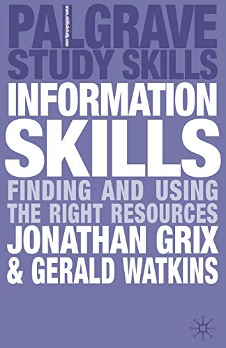 9780230222502: Information Skills: Finding and Using the Right Resources (Palgrave Study Skills)