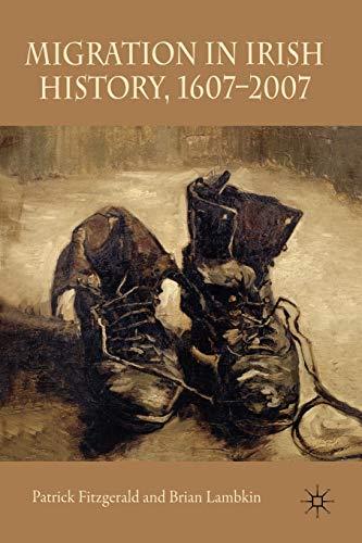 Migration in Irish History 1607-2007. Palgrave Macmillan. 2008.: FITZGERALD, PATRICK; LAMBKIN, ...