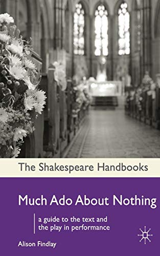 9780230222618: Much Ado About Nothing (Shakespeare Handbooks)