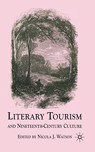 9780230222816: Literary Tourism and Nineteenth-Century Culture