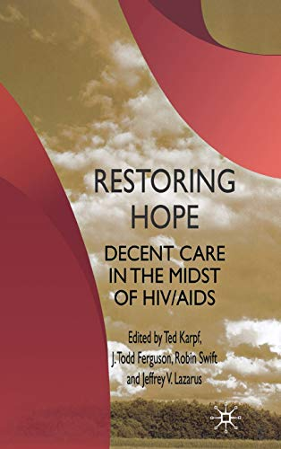 9780230223387: Restoring Hope: Decent Care in the Midst of HIV/AIDS