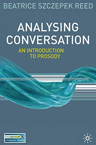 9780230223455: Analysing Conversation: An Introduction to Prosody