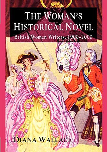 9780230223608: The Woman's Historical Novel: British Women Writers, 1900-2000