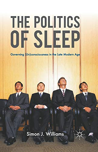 9780230223677: The Politics of Sleep: Governing (Un)consciousness in the Late Modern Age
