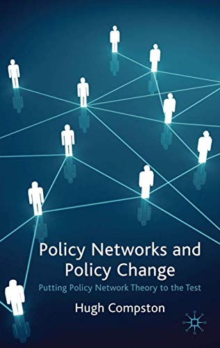 9780230223684: Policy Networks and Policy Change: Putting Policy Network Theory to the Test