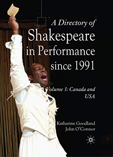 A Directory of Shakespeare in Performance Since 1991: Volume 3, USA and Canada (Hardcover): ...