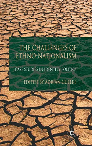 9780230224100: The Challenges of Ethno-Nationalism: Case Studies in Identity Politics
