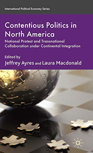 Contentious Politics in North America: National Protest and Transnational Collaboration Under ...