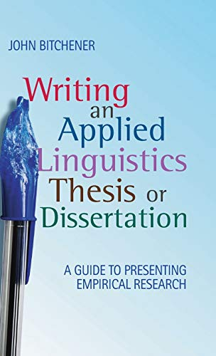 9780230224537: Writing an Applied Linguistics Thesis or Dissertation: A Guide to Presenting Empirical Research