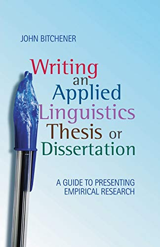 9780230224544: Writing an Applied Linguistics Thesis or Dissertation: A Guide to Presenting Empirical Research