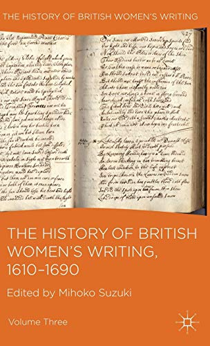 History of British Women's Writing, 1610-1690: Volume Three.: SUZUKI, Mihoko (editor).