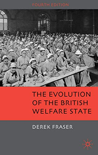 9780230224650: The Evolution of the British Welfare State: A History of Social Policy since the Industrial Revolution