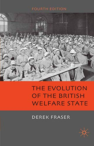 9780230224667: The Evolution of the British Welfare State: A History of Social Policy Since the Industrial Revolution