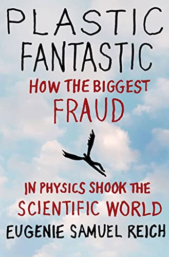 9780230224674: Plastic Fantastic: How the Biggest Fraud in Physics Shook the Scientific World (MacSci)